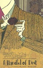 Evelyn Waugh A Handful of Dust