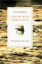 Norman Maclean A River Runs Through It