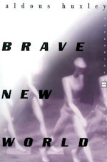 Aldous Huxley Brave New World