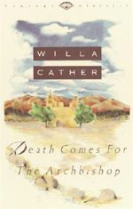 Willa Cather Death Comes for the Archbishop