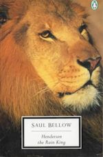 Saul Bellow Henderson the Rain King