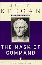 John Keegan The Mask of Command