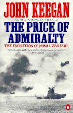John Keegan The Price of Admiralty
