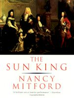 Nancy Milford The Sun King