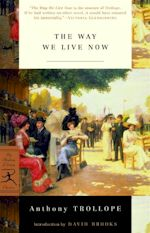 Anthony Trollope The Way We Live Now