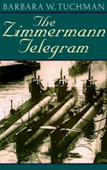 Barbara W. Tuchman The Zimmermann Telegram